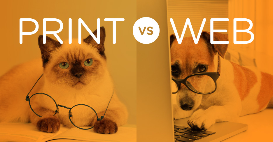Print vs. Web – The Cats vs. Dogs Debate of Designers