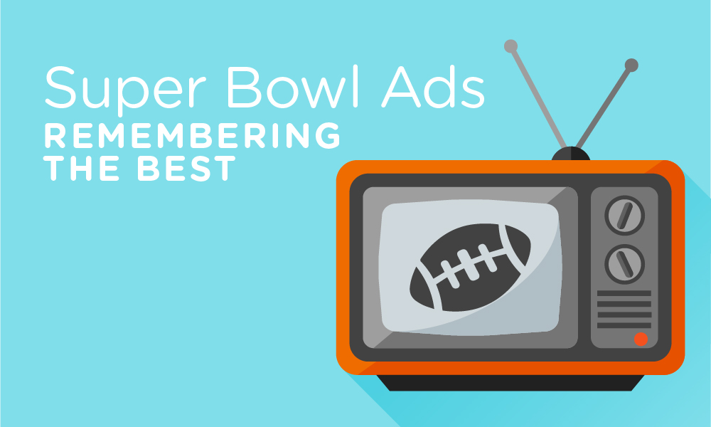 Super Bowl Ads: Remembering the Best